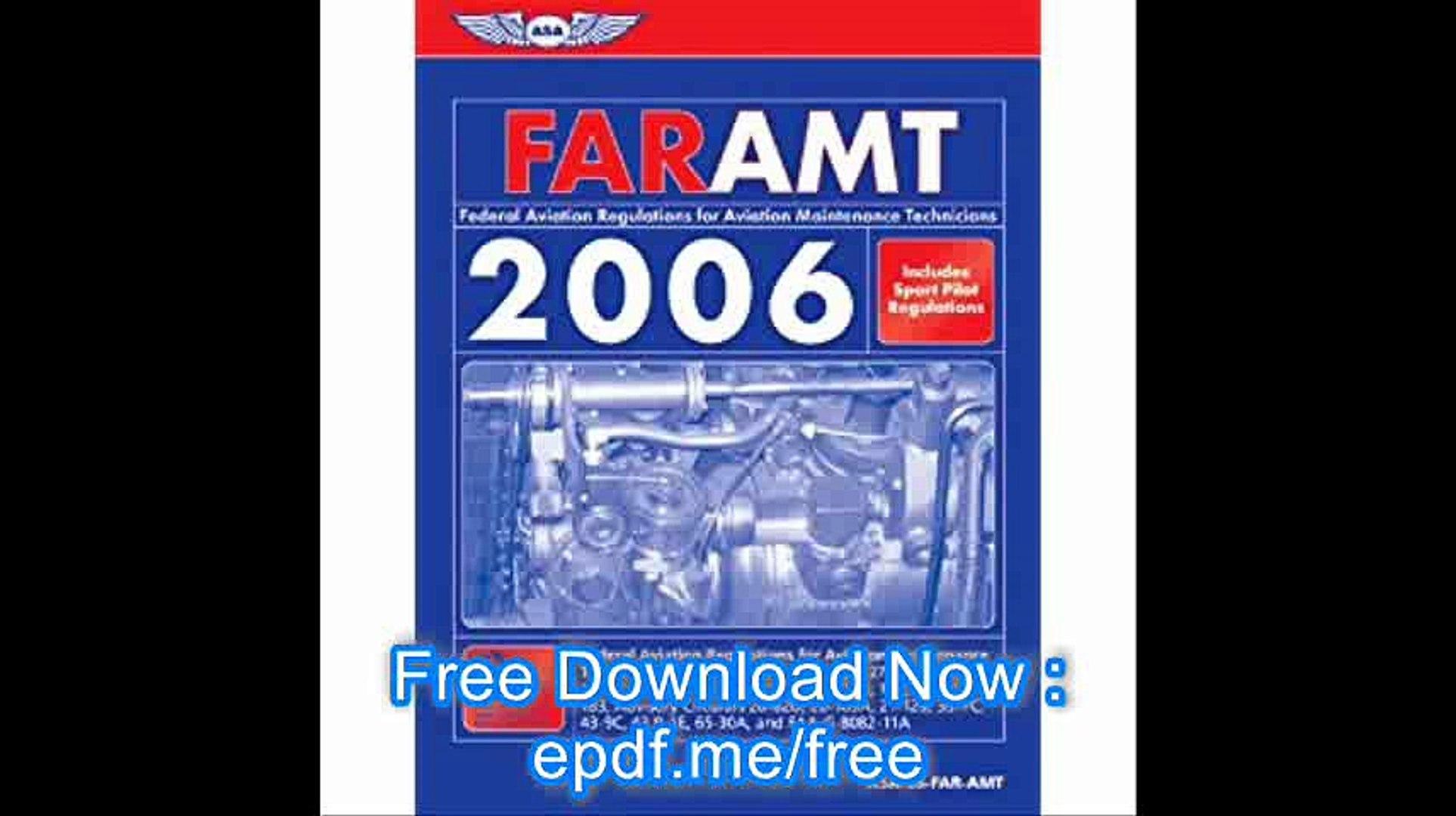 FAR-AMT 2006 Federal Aviation Regulations for Aviation Maintenance Technicians 2006 (FAR-AIM series)
