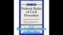 Federal Rules of Civil Procedure 2017-2018 Statutory Supplement with Resources for Study (Supplements)