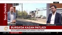 #SONDAKİKA Bursa'daki kazan patlamasında 3 kişi öldü