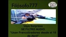 Se Filtro Audio Régimen ordenó presencia de Francotiradores para atacar a Manifestantes