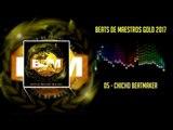 Beats De Maestros Gold 2017 - 05 - Chicho Beatmaker