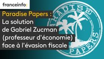 """""""Paradise papers"""": La solution de Gabriel Zucman (professeur d'économie) face à l'évasion fiscale"""