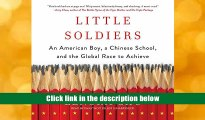 Read Online Little Soldiers: An American Boy, a Chinese School, and the Global Race to Achieve