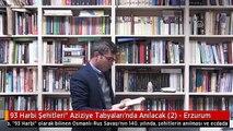 """93 Harbi Şehitleri"""" Aziziye Tabyaları'nda Anılacak (2) - Erzurum"""