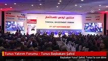 Tunus Yatırım Forumu - Tunus Başbakanı Şahid