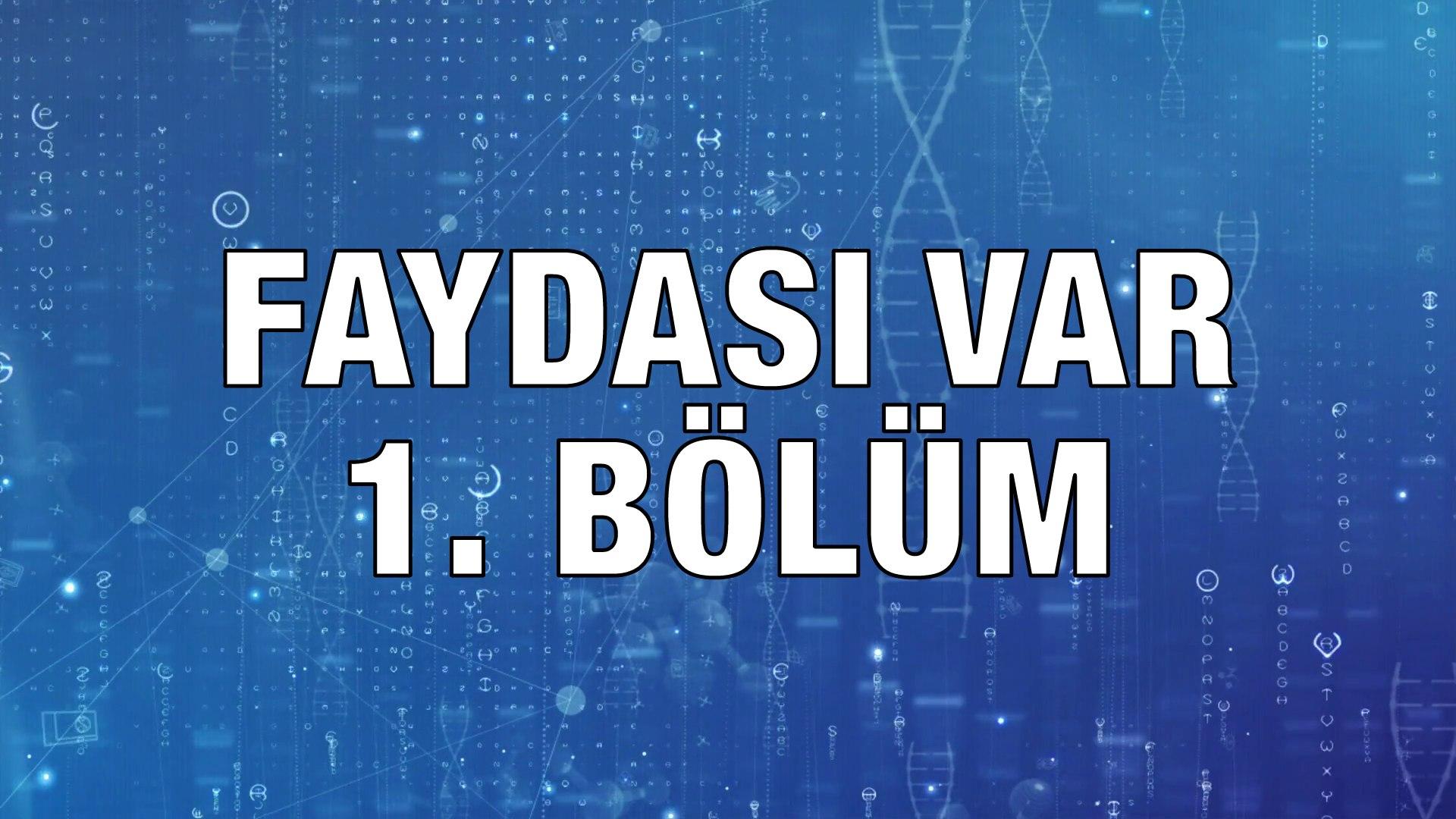 Faydası Var - 1. Bölüm