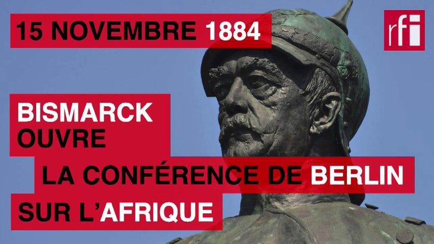15 novembre 1884 : Bismarck ouvre la conférence de Berlin sur l'Afrique