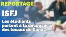 ISFJ: Les étudiants partent à la découverte des locaux de Canal +