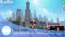 Test vidéo - Super Mario Odyssey - Encore un super hit pour la Nintendo Switch !