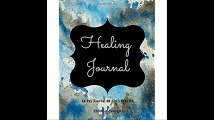 Healing Journal 60 Day Journal On God's Healing Notebook With 60 Healing Bible Verses, 60 Inspirational Quotes, And 60 P