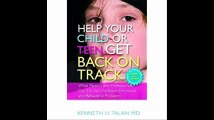 Help Your Child or Teen Get Back on Track What Parents and Professionals Can Do for Childhood Emotional and Behavioral P