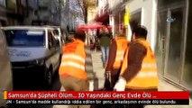 Samsun'da Şüpheli Ölüm... 30 Yaşındaki Genç Evde Ölü Bulundu