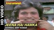 Jeena Hai Hamka - Khatarnaak | Govinda & Amit Kumar | Sanjay Dutt & Farha Naaz
