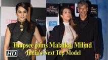 Taapsee joins Malaika, Milind for 'India's Next Top Model'