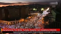 Barselona'da Yüz Binler Tutuklu Siyasiler İçin Sokaklara Döküldü