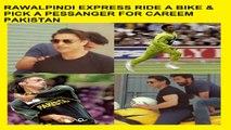 Rawalpindi express Shoaib akhter drive a bike & pick a pessanger