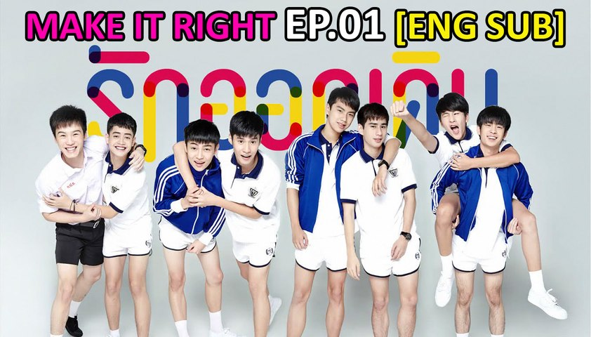 MAKE IT RIGHT || EP  01 [ENG SUB] - video dailymotion