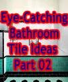 Eye Catching Bathroom Tile Ideas Part 02-Stylish designer bathrooms
