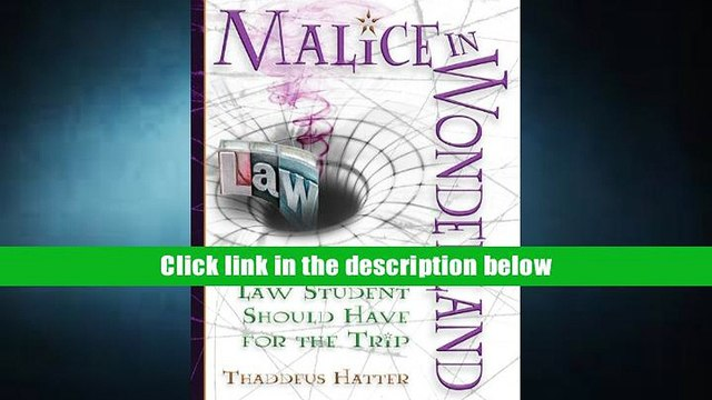 Popular Book  Malice in Wonderland: What Every Law Student Should Have for the Trip Thaddeus