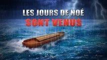 Avertissements de Dieu pour les derniers jours    « Les jours de Noé sont venus »
