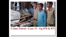Crime patrol - case 66 - episode 860 - episode 861 - inside story