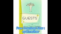 Guests Or, How to Survive Hospitality The Classic Guidebook