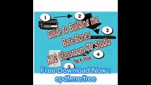 Guide to Building the Bare-Bones K12 Classroom TV Studio Any elementary, middle or high school teacher, can build a basi