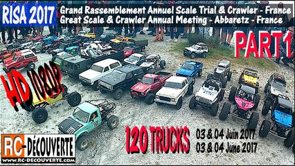 Rally Scale Crawler RISA2017 France : 120 Trucks - Part 1