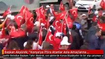 """Başkan Akyürek: """"Konya'ya İftira Atanlar Asla Amaçlarına Ulaşamayacak"""""""