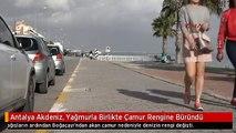 Antalya Akdeniz, Yağmurla Birlikte Çamur Rengine Büründü