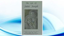 Download PDF The Life of Saint Joseph as manifested by Our Lord, Jesus Christ to Maraia Cecilia Baij, O.S.B. FREE