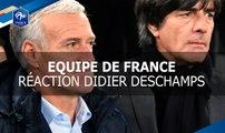 Réaction de Didier Deschamps après Allemagne-France (2-2)