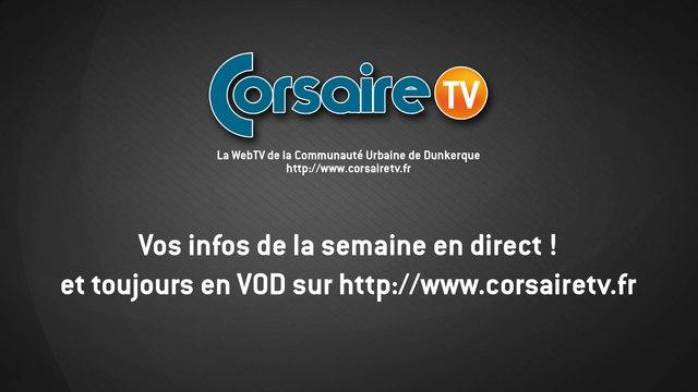 Vos infos de la semaine sur CorsaireTV, la WebTV de la Communauté Urbaine de Dunkerque