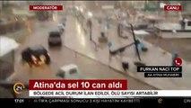 #SONDAKİKA Atina'da sel 10 can aldı, en az 3 kayıp var