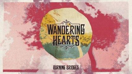 The Wandering Hearts - Burning Bridges