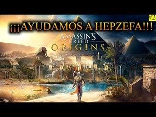 2#Assassin's Creed Origins¡¡¡AYUDAMOS A HEPZEFA!!!GAMEPLAY ESPAÑOL