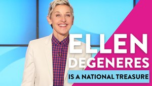 Ellen DeGeneres Is A National Treasure