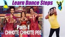 Dance Steps on Chhote Chhote Peg (Part-1),Yo Yo Honey Singh song   boldsky