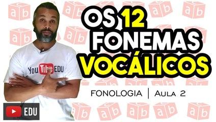 VOGAIS | Português | Fonologia | Aula 2
