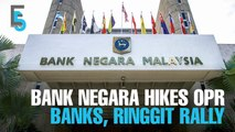 EVENING 5: BNM hikes OPR, banks and ringgit rally