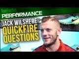 Jack Wilshere | Quickfire questions