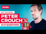 """Get to know Peter Crouch in 27 questions 