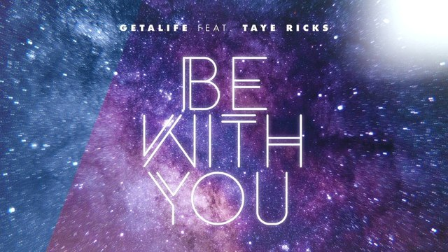Getalife - Be With You