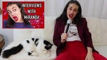 MIRANDA INTERVIEWS A CAT