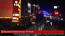 Ankara'da Otobüs Kazası: 10 Yaralı