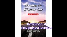 Owning an Electric Car 2010 Edition Find the Truth About Using Electric Cars Including Range, Charging, Batteries...