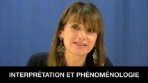 I. Le phénomène de l'interprétation, 1. Interprétation et phénoménologie, Hélène DEVISSAGUET