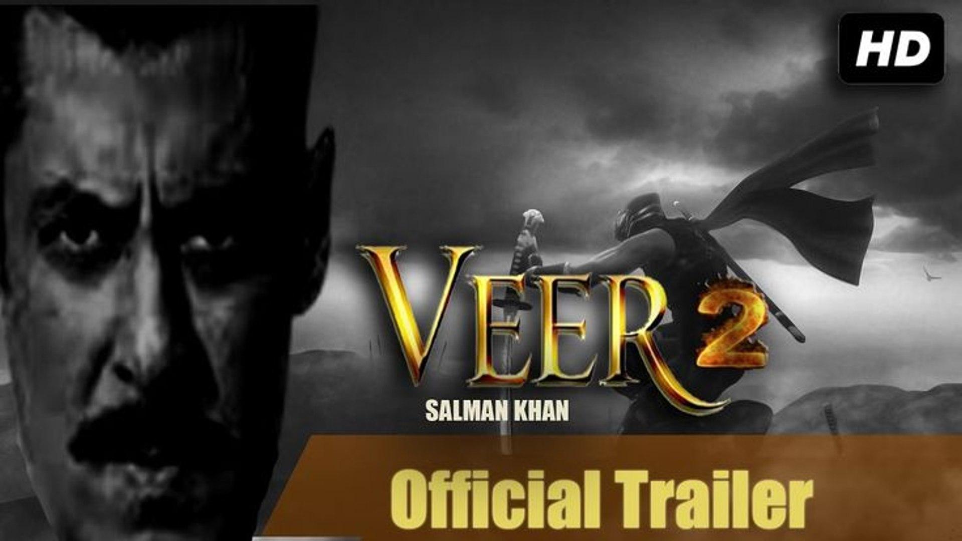 Veer 2 trailer 2020 salman khan full movie in hindi trailer -वीर 2 ट्रेलर all songs -fanmade trailer