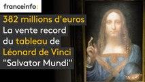 """Léonard de Vinci adjugé 382 millions d'euros : """"Je ressens la fierté d'un père"""", confie celui qui l'avait acheté moins de 9 000 euros"""