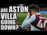 Are Aston Villa Going Down...AGAIN? | ASTON VILLA FAN VIEW #2